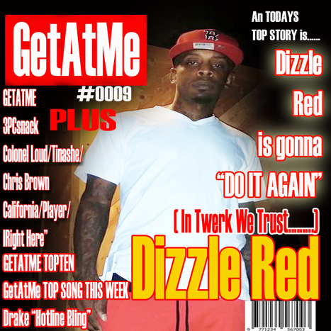 "GetAtMe Dizzle Red In Twerk We  Trust (new single ""Do It Again"") #ItsAboutTheMusic 