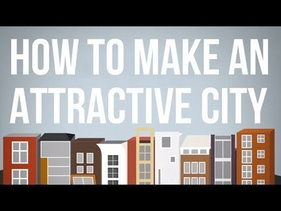 How to Make an Attractive City | AP Human Geography | Scoop.it