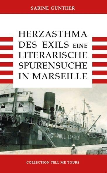 TELL ME TOURS - MARSEILLE LITERARISCH: Herzasthma des Exils - Sofort lieferbar! | Passage & Marseille | franco-allemand | Scoop.it