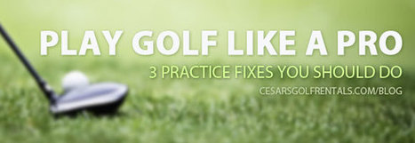 Play golf like a pro with these practice fixes | Golf News and Reviews | Scoop.it