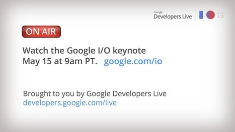 La vidéo de la Keynote Google I/O 2013   Nouvel...   Innovations, Applications, technologies   Scoop.it