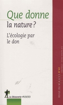 Que donne la nature ? L'écologie par le don - Alain Caillé (Revue du MAUSS) | La fabrique de paradigme | Scoop.it