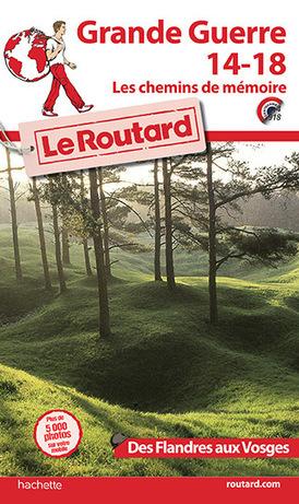 Le Routard Grande Guerre 14-18 - Les chemins de mémoire - Routard.com | Nos Racines | Scoop.it