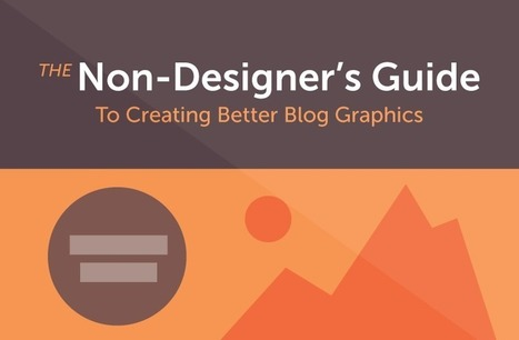 How to Make the Best Blog Graphics (for Non-Designers) | Content Creation, Curation, Management | Scoop.it