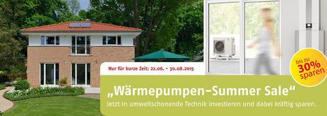 Wärmepumpen-Summer-Sale - Heinz von Heiden GmbH Massivhäuser | Heinz von Heiden | Scoop.it
