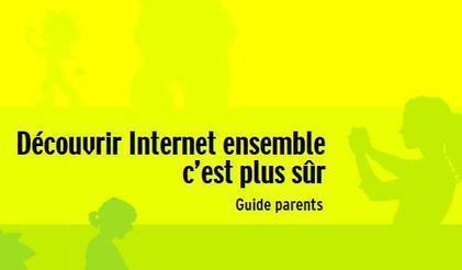 NetPublic » Découvrir Internet ensemble c'est plus sûr (guide Parents) | ENT | Scoop.it