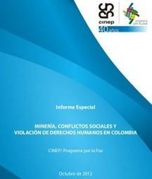 Minería, conflictos sociales y violación a los derechos humanos | M4 | CF ALOJ TRABAJO EN EQUIPO | Scoop.it