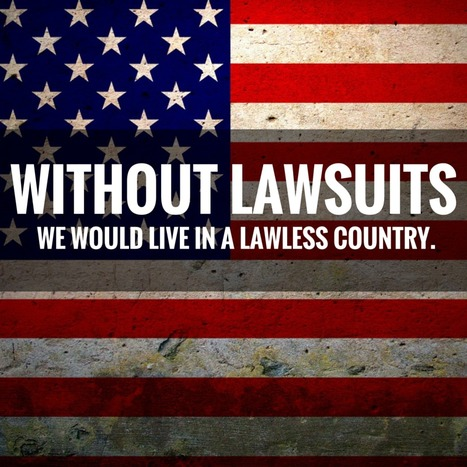 Without Lawsuits, We Would Live in a Lawless Country. Read why. | Personal Injury Attorney News Nation | Scoop.it