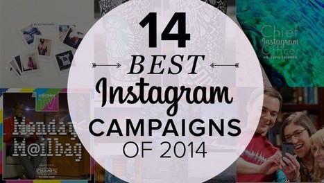 The 14 Best Instagram Campaigns of 2014 | Channel Planning & Tendances Digitales | Scoop.it
