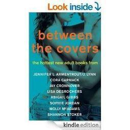 Between the Covers Sampler: Excerpts from The Hottest New Adult Books from Jennifer L. Armentrout/J. Lynn, Cora Carmack, Abigail Gibbs, Sophie Jordan, Molly McAdams, and Shannon Stoker (Promo e-Boo... | New adult literature | Scoop.it