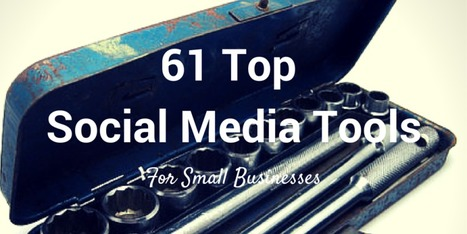 61 Best Social Media Tools for Small Business | Small Business | Scoop.it