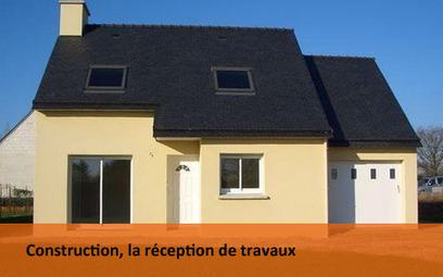 Construction : la réception de travaux | Malfaçon construction | Scoop.it