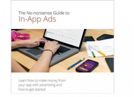 Nuevo ebook gratuito de Google sobre monetización de apps con publicidad | FujiX | Scoop.it