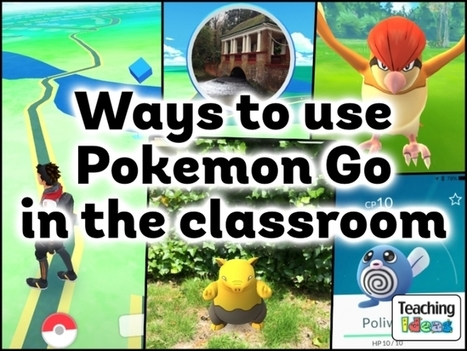 Ways to use Pokemon Go in the Classroom | Tablet opetuksessa | Scoop.it