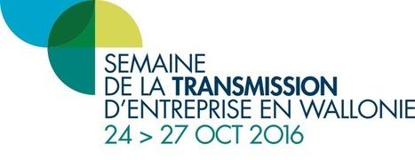 Semaine de la transmission d'Entreprises en Wallonie du 24 au 27/10 | InfoPME | Scoop.it