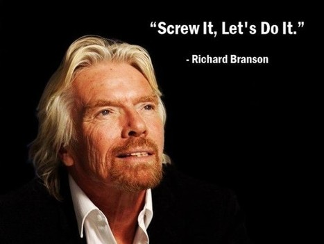 Pictures: 17 Inspirational Richard Branson Quotes to Start Your Week | AUSIT | Scoop.it