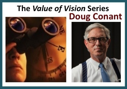 The Value of Vision Series - An Interview With Doug Conant | Mediocre Me | Scoop.it