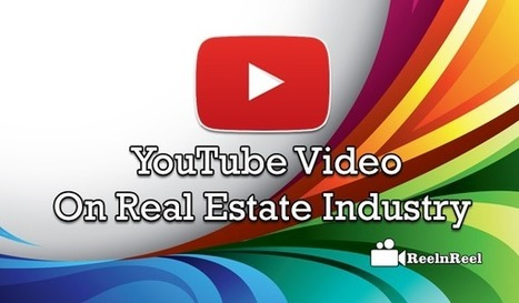 YouTube Video on Real Estate Industry | YouTube Advertising | Scoop.it