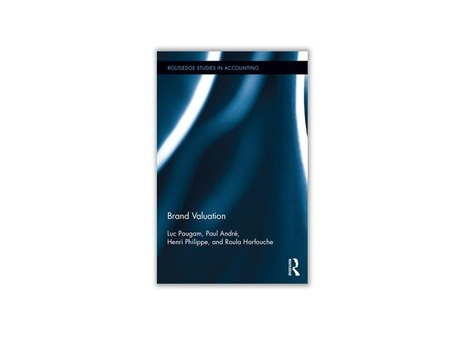 Brand Valuation by Luc Paugam, Paul André, Henri Philippe, and Roula Harfouche | ESSEC Latest Publications | Scoop.it
