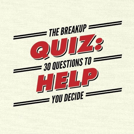 The Breakup Quiz: 30 Questions to Help you Decide - Love Dating Doc | Love & Dating Advice | Scoop.it