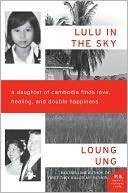 Lulu in the Sky: A Daughter of Cambodia Finds Love, Healing, and Double Happiness by Loung Ung + AuthorInterview | YA South Asian Books | Scoop.it