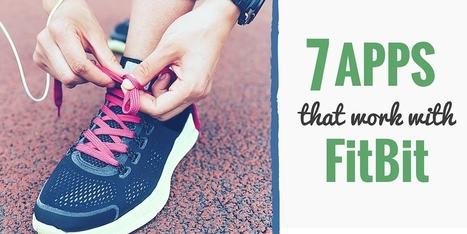 7 Apps That Work with FitBit - Develop Good Habits   Health Habits   Scoop.it