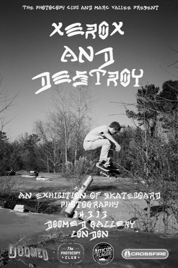 Invisiblemadevisible — UK Street Art & Culture: The Photocopy Club's new project: 'Xerox and Destroy' Skate Photography Show   I Love Street Art   Scoop.it