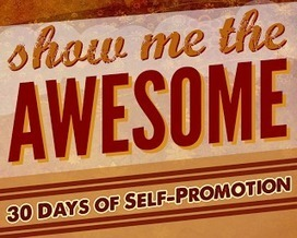 Stacked: Show Me the Awesome: 30 Days of Self Promotion | School Libraries around the world | Scoop.it