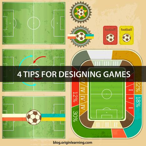 4 Tips For Designing Games | Origin Learning – A Learning Solutions Blog | Games e Aprendizagem | Scoop.it