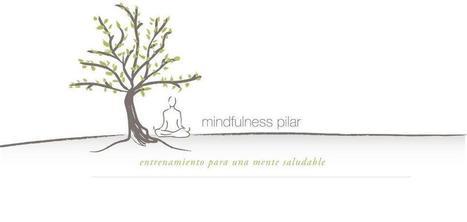 Mindfulness Pilar: octubre 2011 | MEDITACIÒN Y ATENCION FOCALIZADA. | Scoop.it