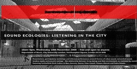 Sound Ecologies: Listening in the City | DESARTSONNANTS - CRÉATION SONORE ET ENVIRONNEMENT - ENVIRONMENTAL SOUND ART - PAYSAGES ET ECOLOGIE SONORE | Scoop.it