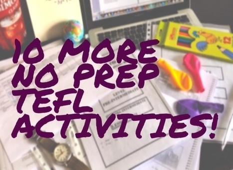10 MORE NO PREP TEFL Activities - Traveling Banana | Ajarn Donald's Educational News | Scoop.it