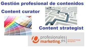 Content curator y Content strategist. - Profesionales Marketing blog | El Content Curator Semanal | Scoop.it