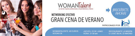 Cena de Verano y Networking Efectivo Womantalent | womantalent | #Talento #networking #marcapersonal #liderazgo | Scoop.it