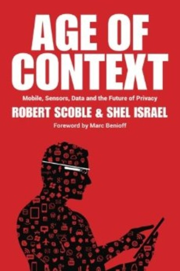 The Already Existent Future Of The Age of Context | Megatrends | Scoop.it
