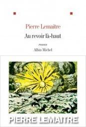«Au revoir là-haut», de Pierre Lemaitre, prix Goncourt 2013, bientôt adapté en bande dessinée aux éditions Rue de Sèvres | BiblioLivre | Scoop.it