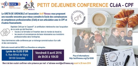Petit déjeuner réseau - CLéA et CPF avec le Greta de Grenoble | | ACTIF'RESEAU le nouveau lien de l'emploi | Scoop.it