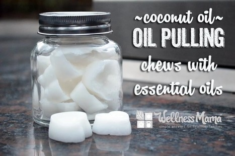 Coconut Oil Pulling Chews with Essential Oils | Good for your health | Scoop.it
