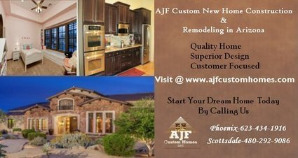 AJF Custom New Home Construction and Remodeling in Arizona | Custom Homes | Scoop.it