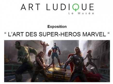 Idée sortie : 'L'Art des Super-Héros Marvel' au Musée Art Ludique à ... - Le Journal du Geek | Arts & Culture | Scoop.it