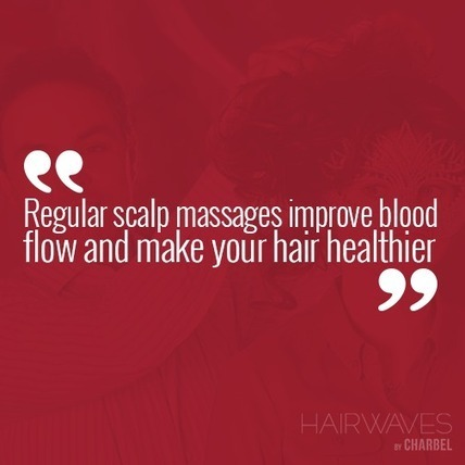 Regular scalp massages improve blood flow and make your hair healthier | Latest And Trendiest Hairstyling Techniques | Scoop.it