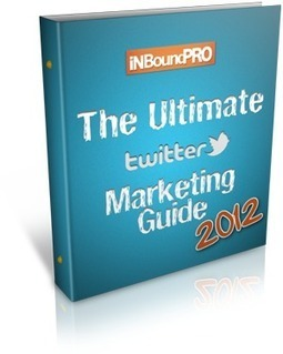 Twitter Marketing: The Ultimate Guide To Marketing On Twitter For 2012 | Twitter Marketing Strategies | Scoop.it