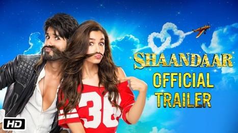 Shaandaar Movie Trailer (Official) Released - Alia Bhatt & Shahid Kapoor   Celebrities Photos & Gossips   Scoop.it