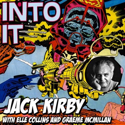 Into It 19: Jack Kirby with Graeme McMillan | Jack Kirby | Scoop.it