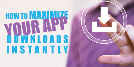 How To Maximize Your App Downloads Instantly? | Xperts InfoSoft Pvt. Ltd. | Technology and Gadgets latest news | Scoop.it