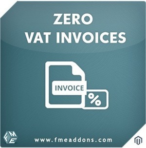 Magento Zero VAT Invoices Extension | Magento Extensions By FmeAddons | Scoop.it