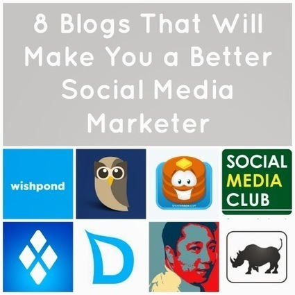 8 Blogs That Will Make You A Better Social Media Marketer - Business 2 Community | Social Media - Simple Strategies to Make it Work for Your Business | Scoop.it