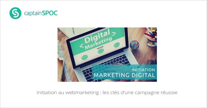 [Today] SPOC Initiation au webmarketing : les clés d'une campagne réussie | MOOC Francophone | Scoop.it