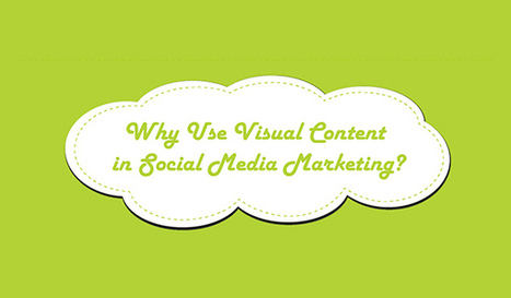 Why Visual Content is Essential for a Successful Social Media Marketing Strategy | Digital Marketing | Online Marketing | Content Marketing | SEO | Social Media Marketing | Paid Marketing | Scoop.it