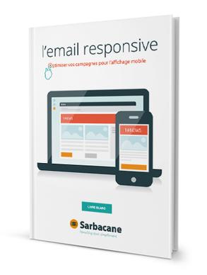 Un livre blanc sur l'email responsive - Blog de Sarbacane Software - Toute l'information sur l'emailing | Email Marketing Francophone | Scoop.it
